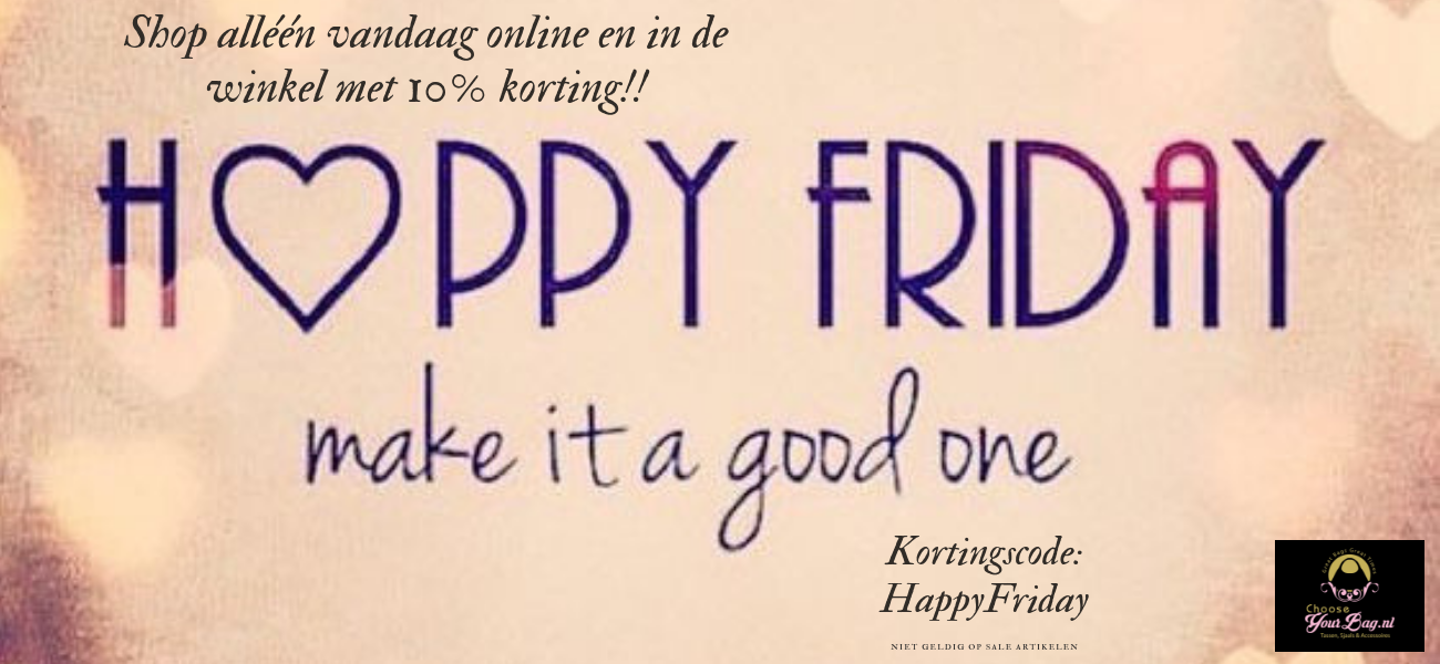 Happy Friday | 10% KORTING